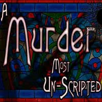A Murder Most Un-Scripted