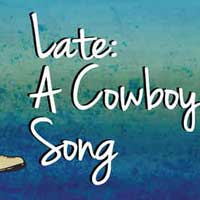 Late: A Cowboy Song