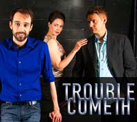 Trouble Cometh